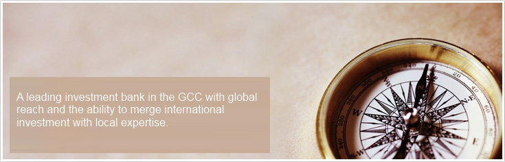 The leading investment bank in the GCC with global reach and the ability to merge international investment with local expertise
